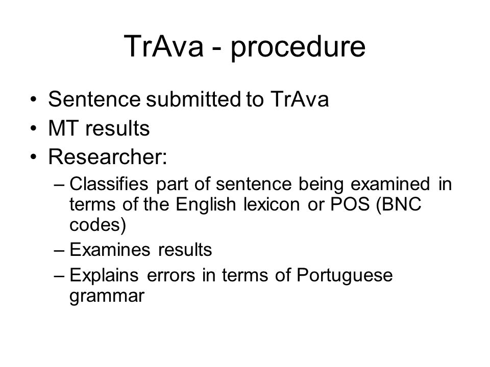 TrAva - procedure Sentence submitted to TrAva MT results Researcher:
