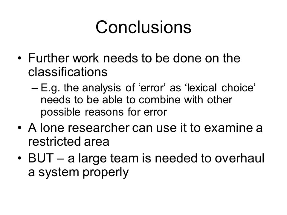 Conclusions Further work needs to be done on the classifications