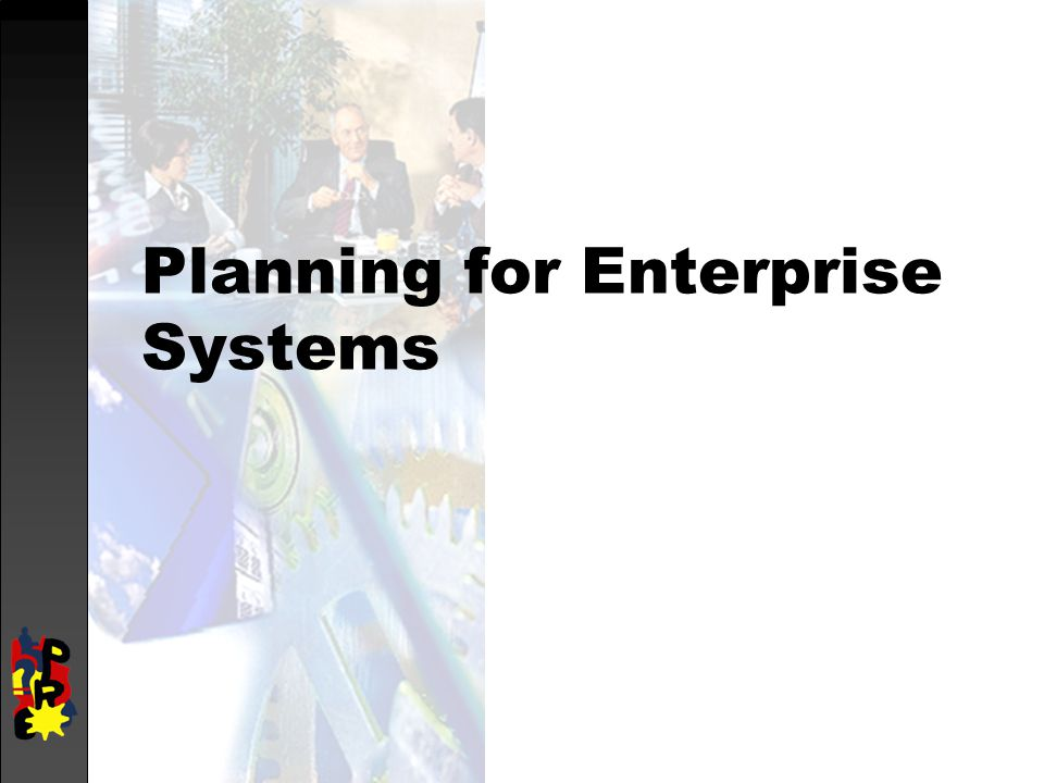 Planning for Enterprise Systems