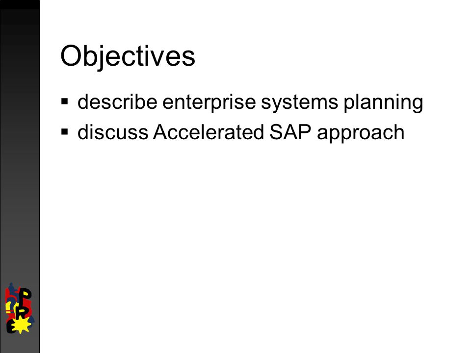 Objectives describe enterprise systems planning
