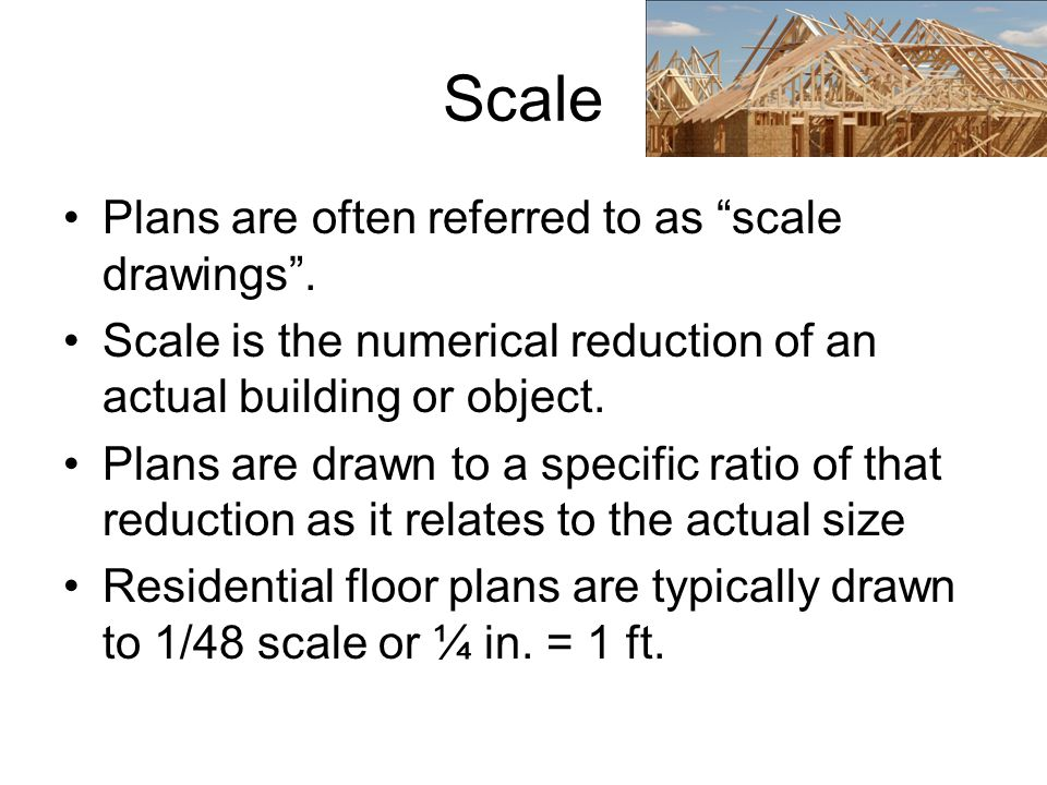 Scale Plans are often referred to as scale drawings .