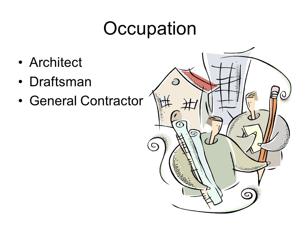 Occupation Architect Draftsman General Contractor