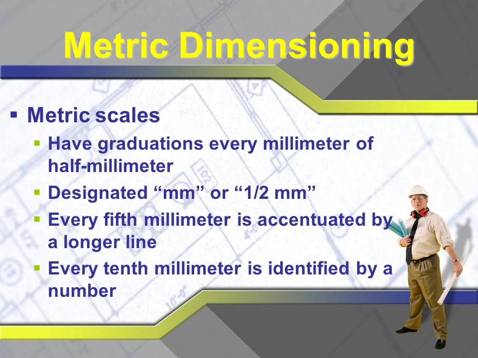 Metric Dimensioning Metric scales
