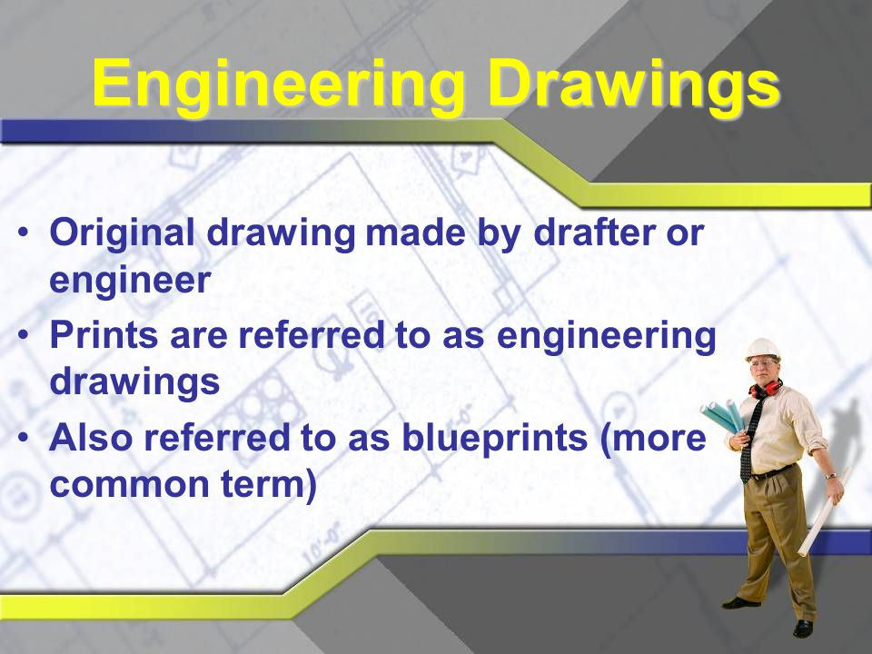 Engineering Drawings Original drawing made by drafter or engineer