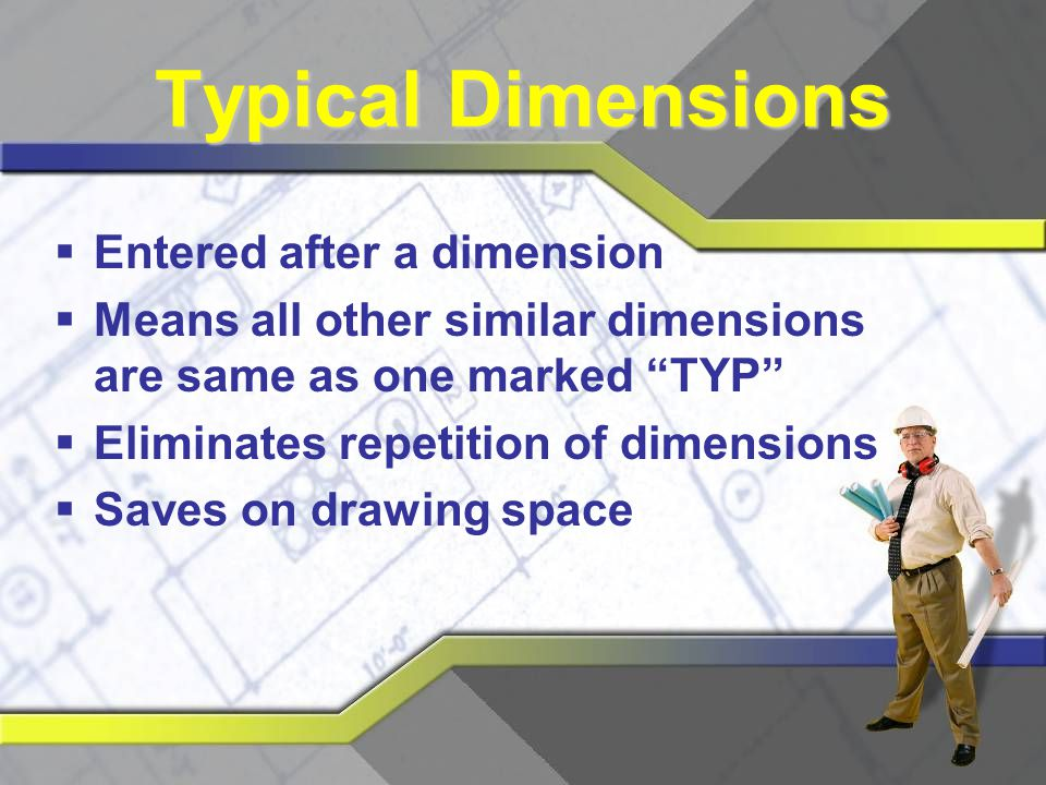 Typical Dimensions Entered after a dimension