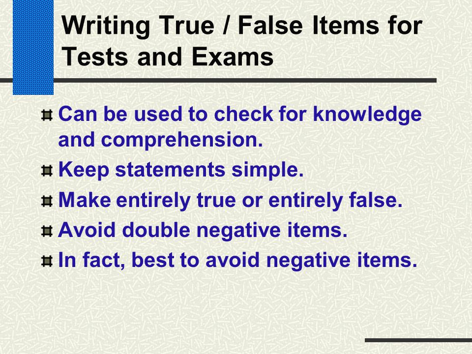 Writing True / False Items for Tests and Exams