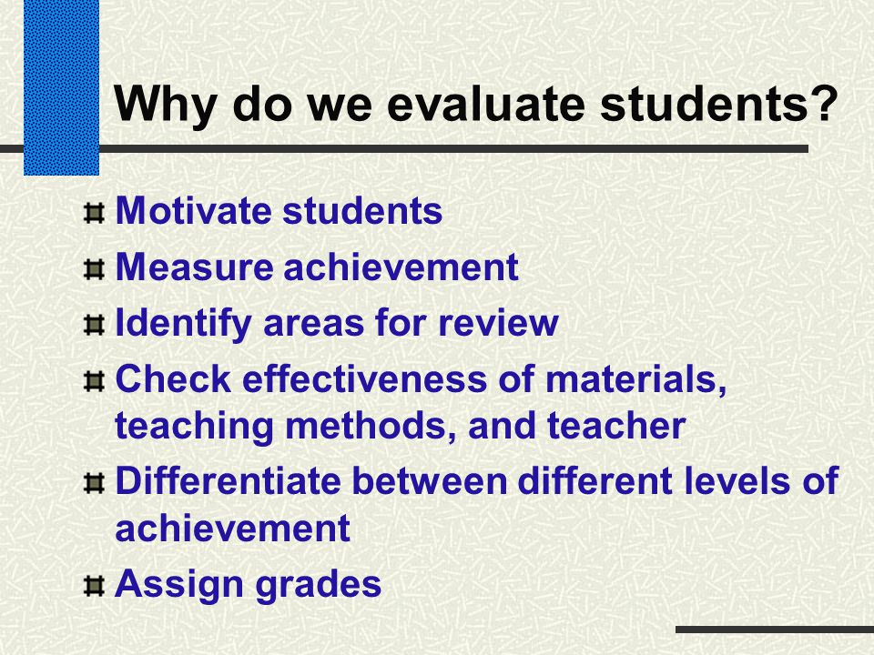 Why do we evaluate students