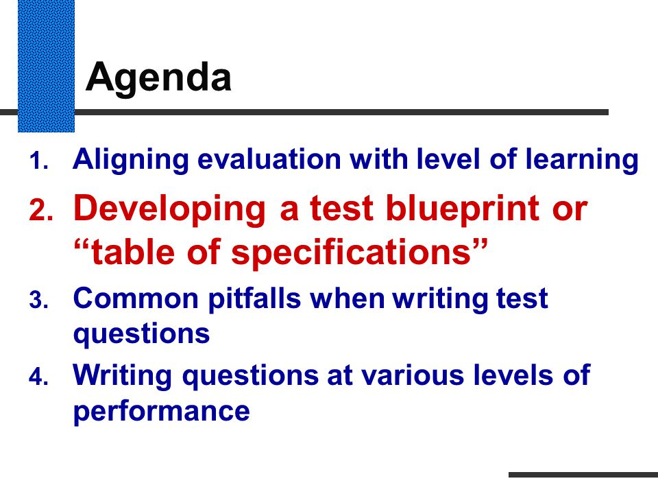 Agenda Developing a test blueprint or table of specifications
