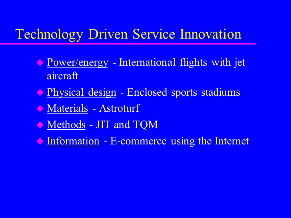 Technology Driven Service Innovation