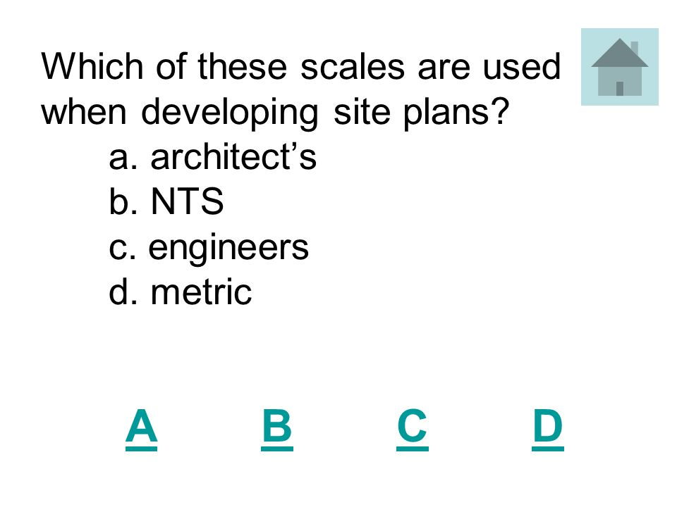 Which of these scales are used when developing site plans. a