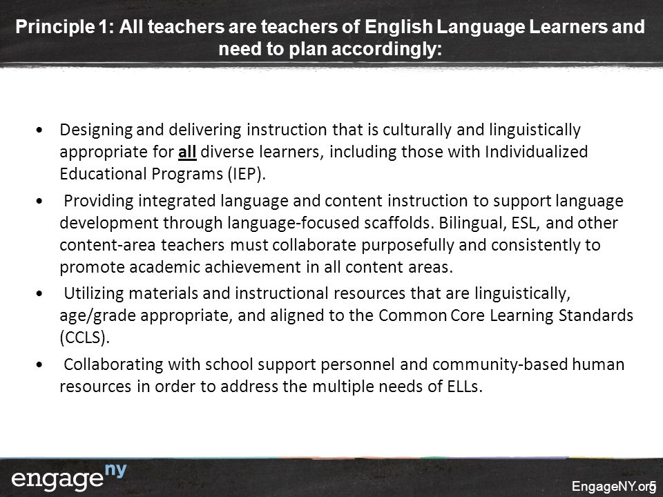 Principle 1: All teachers are teachers of English Language Learners and need to plan accordingly: