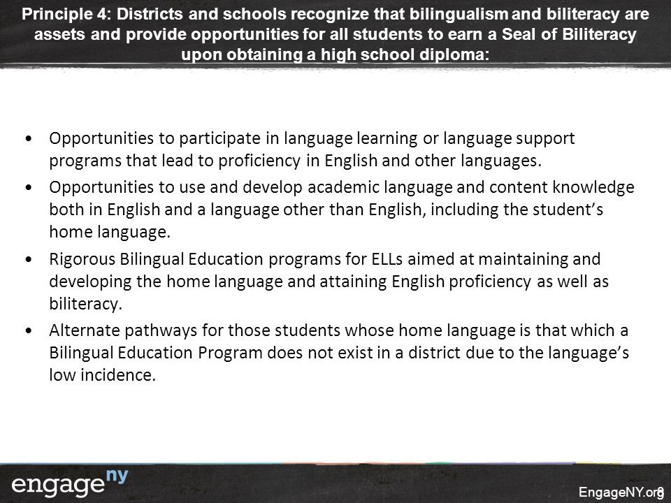 Principle 4: Districts and schools recognize that bilingualism and biliteracy are assets and provide opportunities for all students to earn a Seal of Biliteracy upon obtaining a high school diploma: