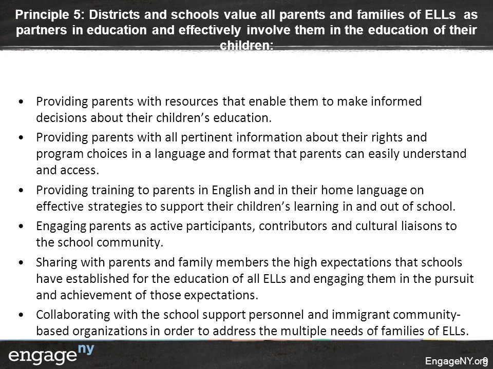 Principle 5: Districts and schools value all parents and families of ELLs as partners in education and effectively involve them in the education of their children: