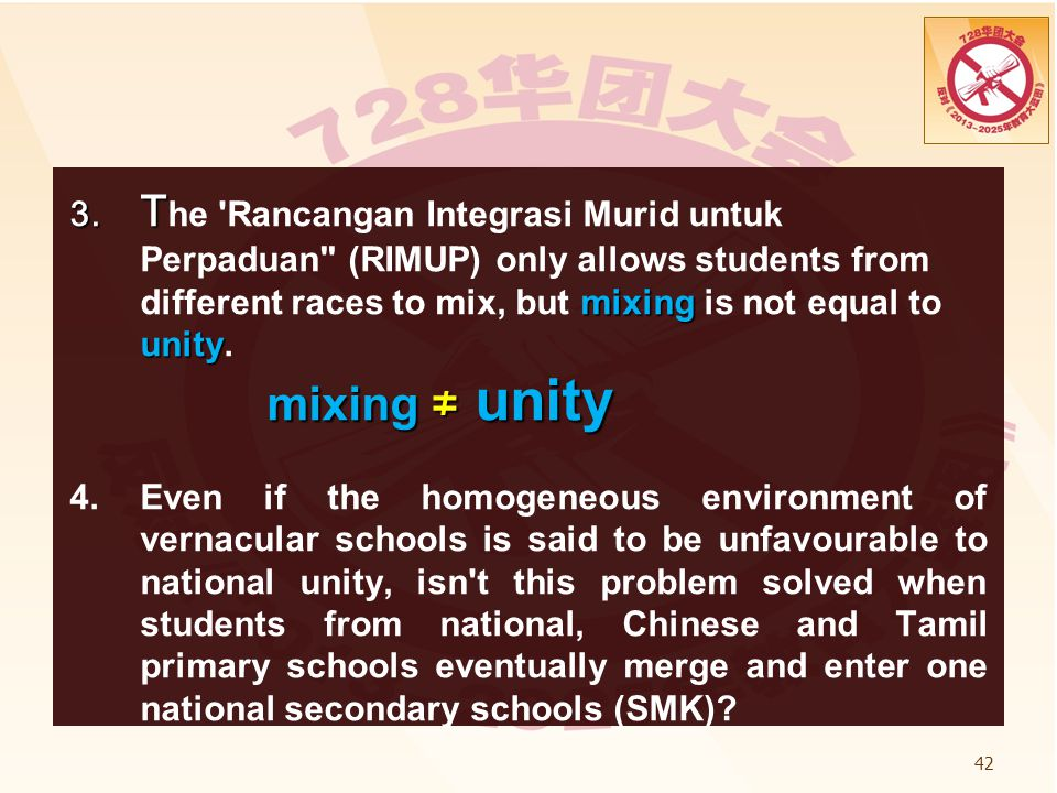 3. The Rancangan Integrasi Murid untuk Perpaduan (RIMUP) only allows students from different races to mix, but mixing is not equal to unity. mixing ≠ unity
