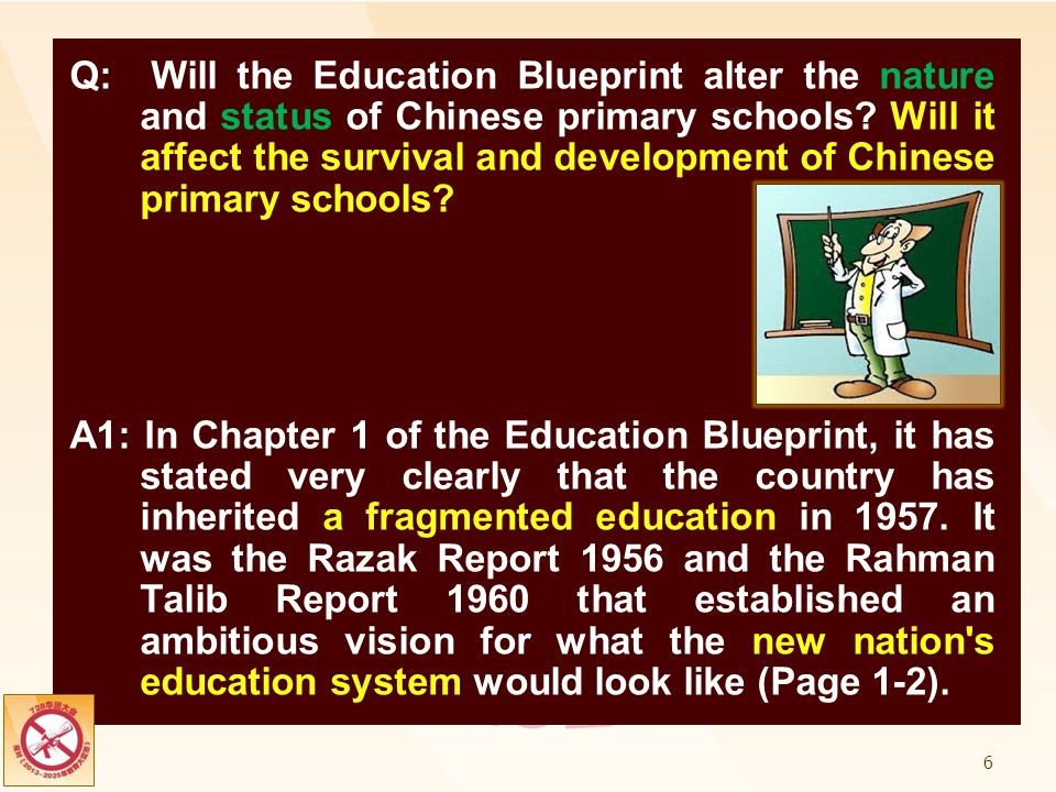 Q: Will the Education Blueprint alter the nature and status of Chinese primary schools Will it affect the survival and development of Chinese primary schools