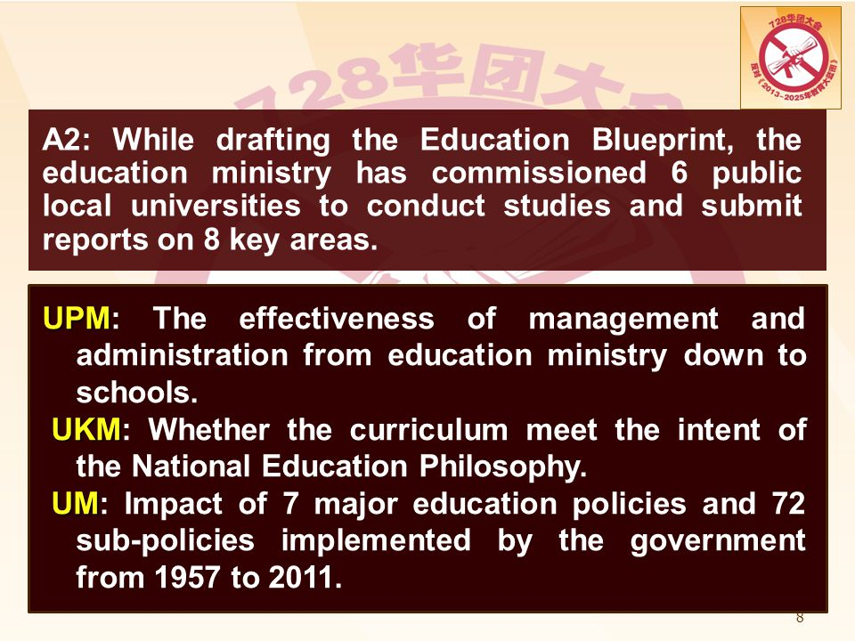 A2: While drafting the Education Blueprint, the education ministry has commissioned 6 public local universities to conduct studies and submit reports on 8 key areas.