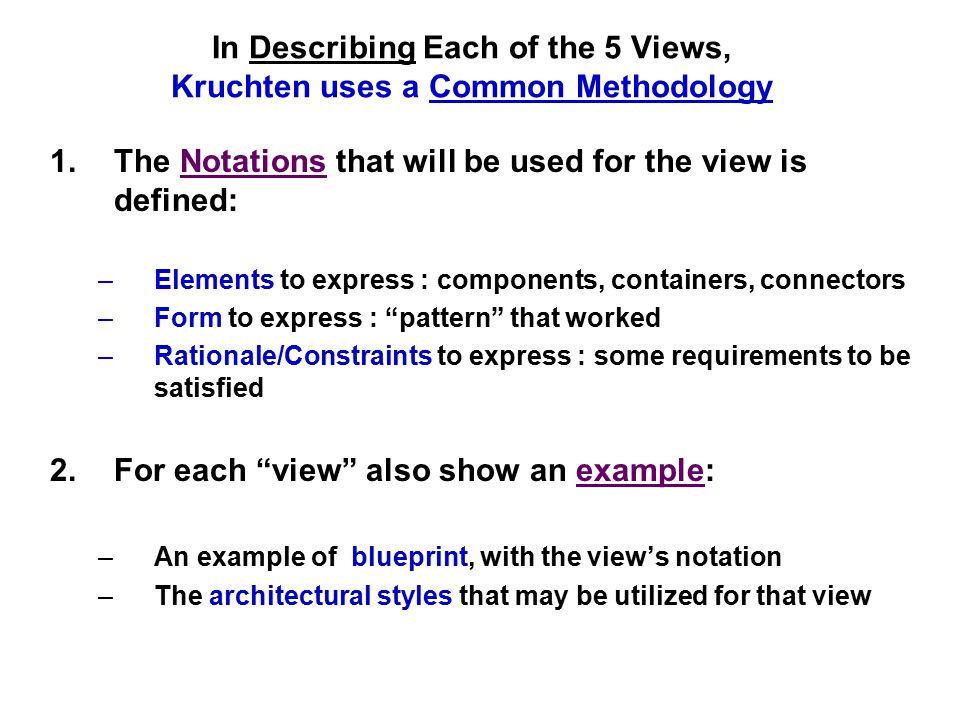 In Describing Each of the 5 Views, Kruchten uses a Common Methodology