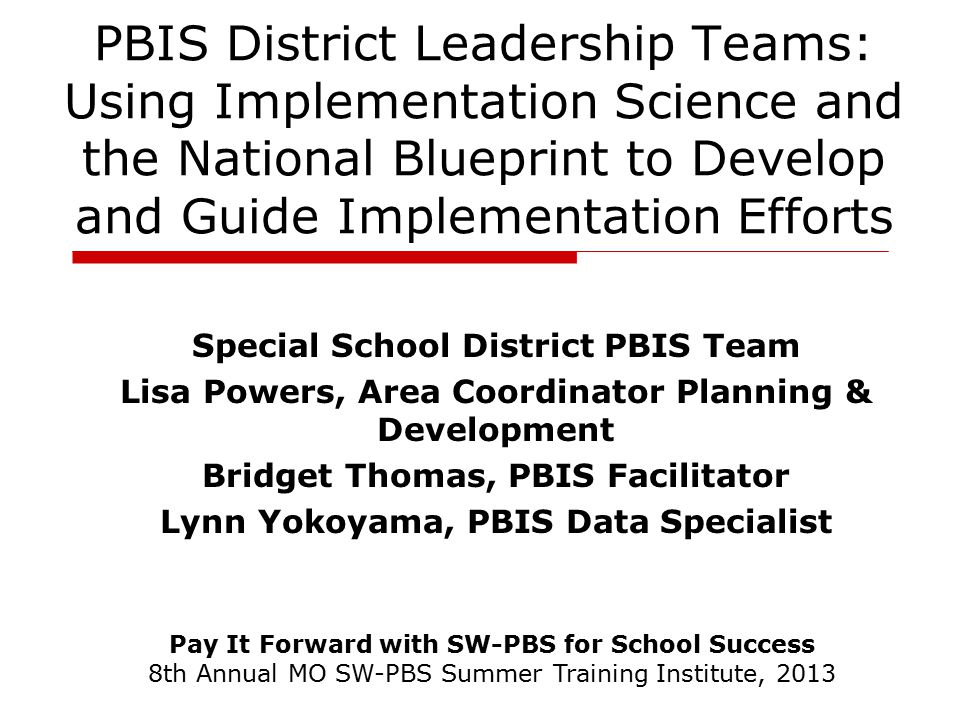 Pbis district leadership teams using implementation science and the pbis district leadership teams using implementation science and the national blueprint to develop and guide malvernweather Choice Image