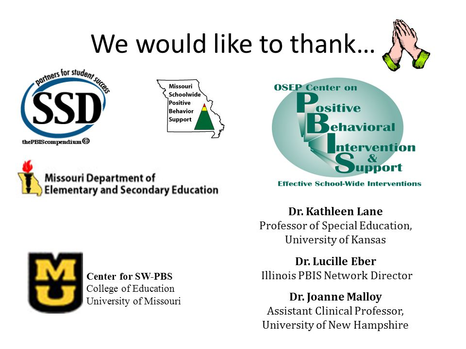 We would like to thank… Dr. Kathleen Lane