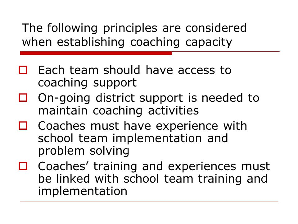 The following principles are considered when establishing coaching capacity