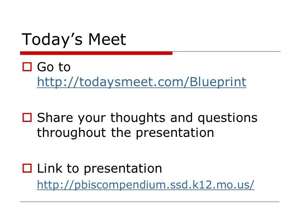 Today's Meet Go to http://todaysmeet.com/Blueprint