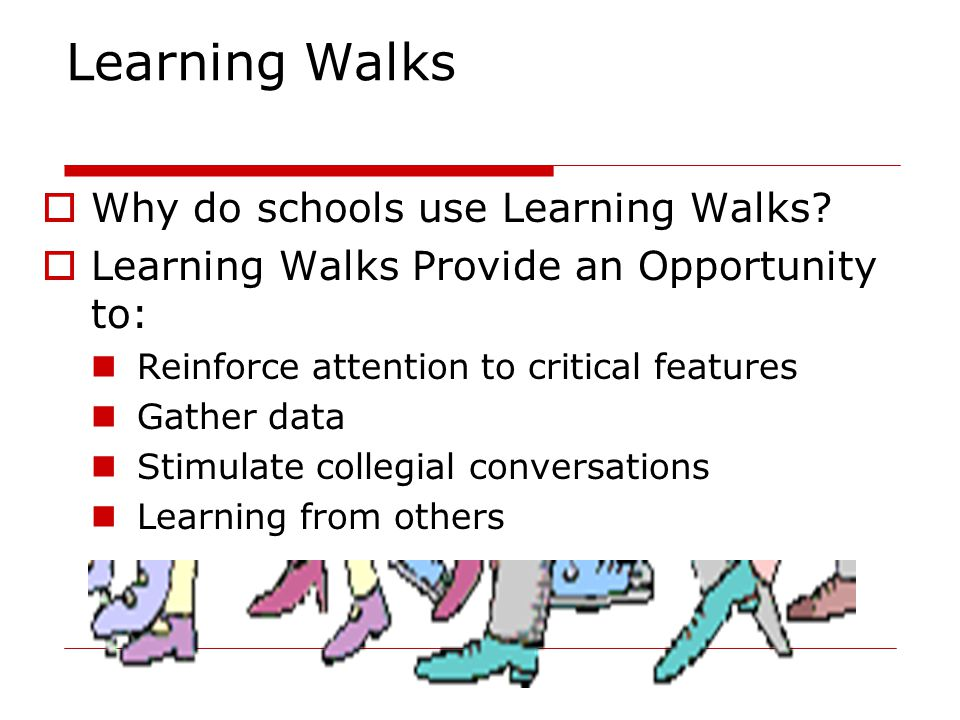 Learning Walks Why do schools use Learning Walks