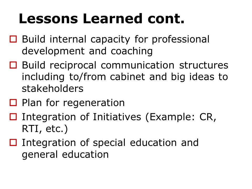 Lessons Learned cont. Build internal capacity for professional development and coaching.