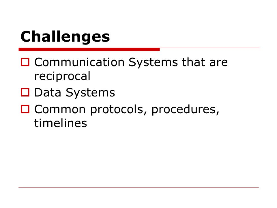 Challenges Communication Systems that are reciprocal Data Systems