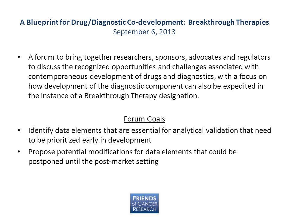 A Blueprint for Drug/Diagnostic Co-development: Breakthrough Therapies September 6, 2013