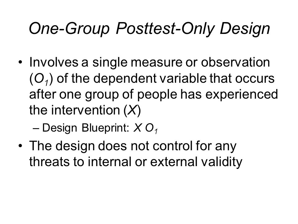 One-Group Posttest-Only Design