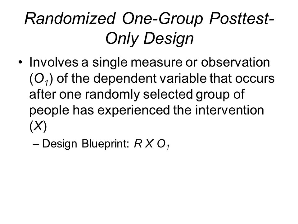 Randomized One-Group Posttest-Only Design