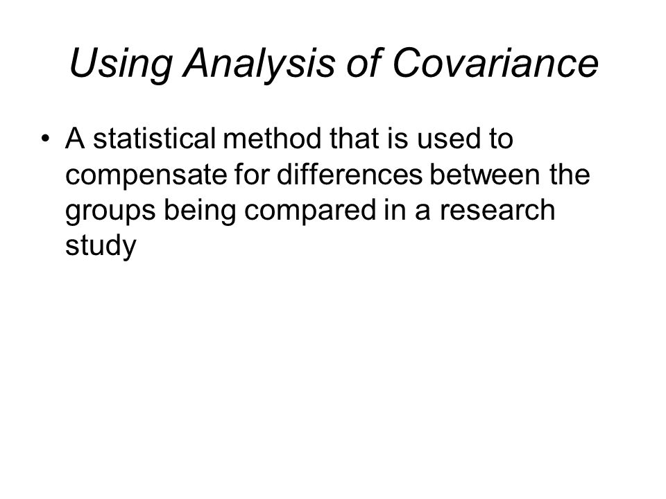 Using Analysis of Covariance