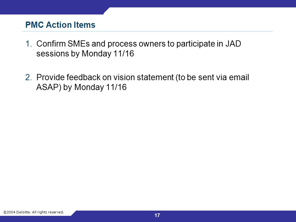PMC Action Items Confirm SMEs and process owners to participate in JAD sessions by Monday 11/16.