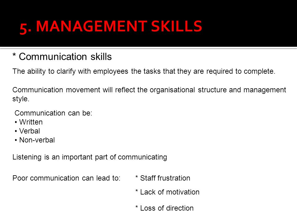 5. MANAGEMENT SKILLS * Communication skills
