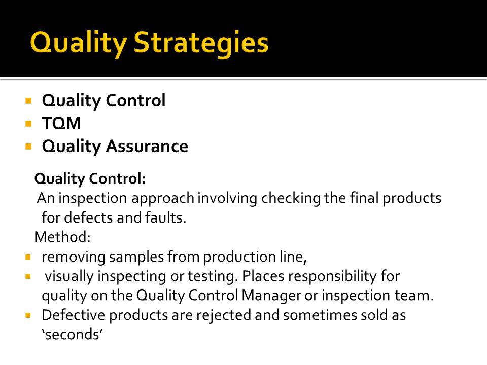 Quality Strategies Quality Control TQM Quality Assurance