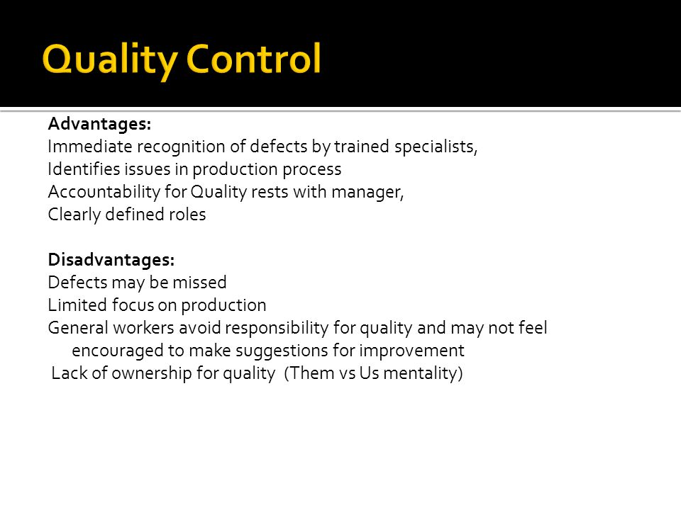 Quality Control Advantages: