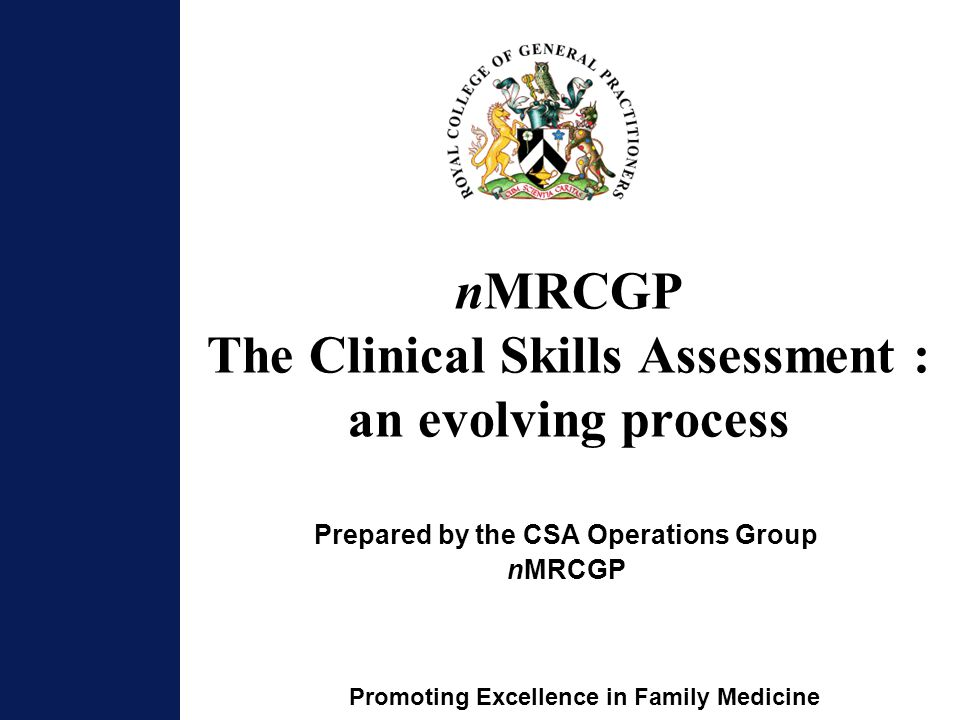 nMRCGP The Clinical Skills Assessment : an evolving process