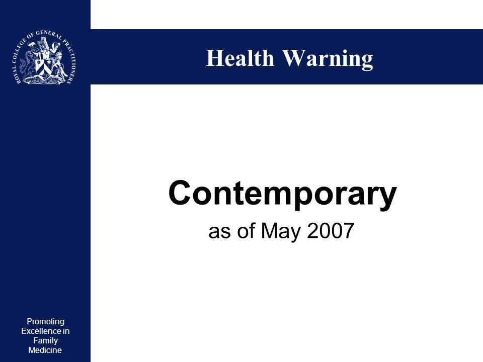 Health Warning Contemporary as of May 2007