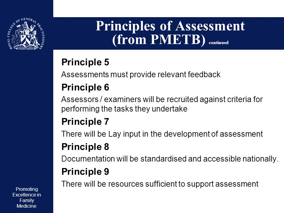 Principles of Assessment (from PMETB) continued