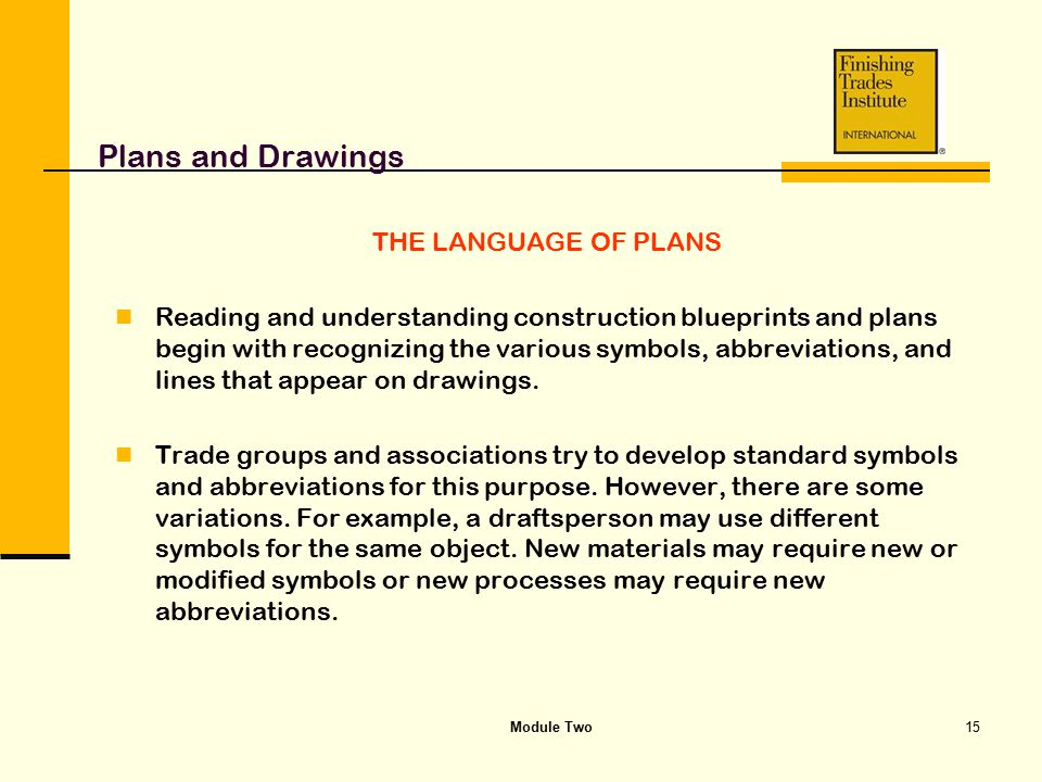 Plans and Drawings THE LANGUAGE OF PLANS