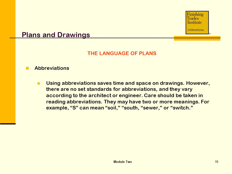 Plans and Drawings THE LANGUAGE OF PLANS Abbreviations
