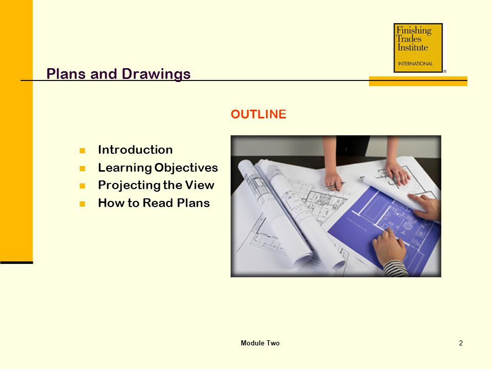 Plans and Drawings OUTLINE Introduction Learning Objectives