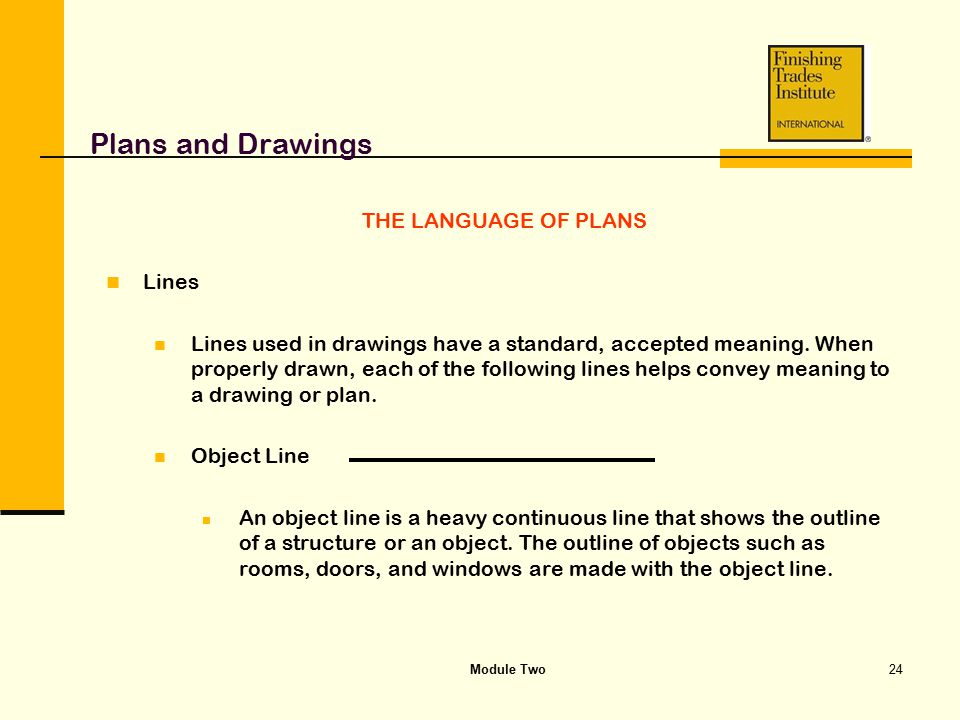 Plans and Drawings THE LANGUAGE OF PLANS Lines