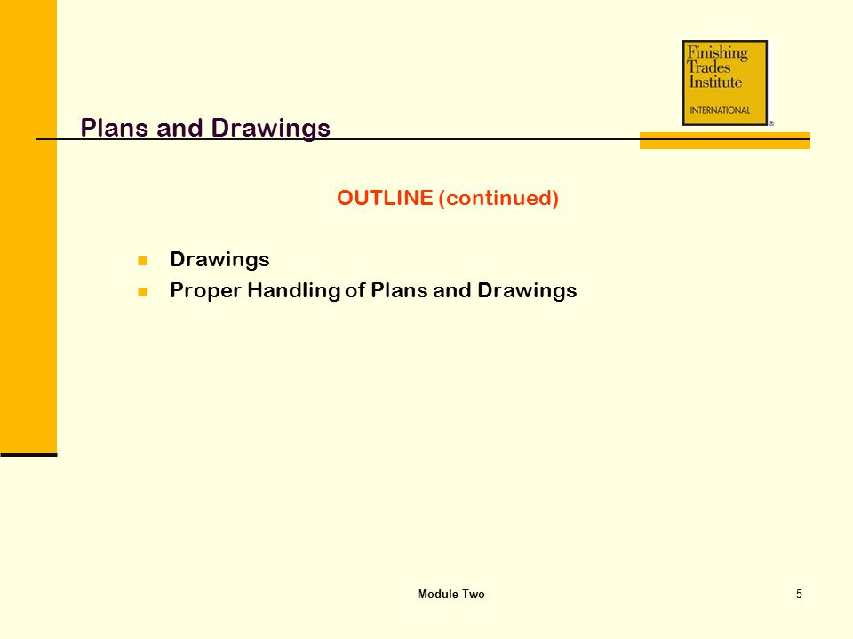 Plans and Drawings OUTLINE (continued) Drawings