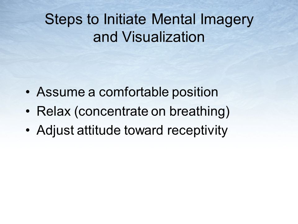 Steps to Initiate Mental Imagery and Visualization