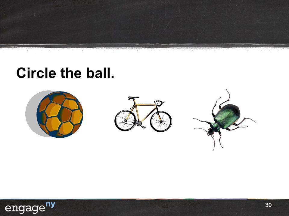 Circle the ball.