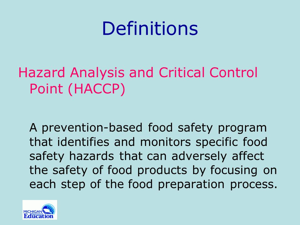 Definitions Hazard Analysis and Critical Control Point (HACCP)