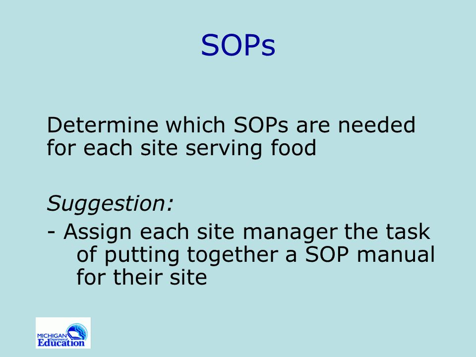 SOPs Determine which SOPs are needed for each site serving food