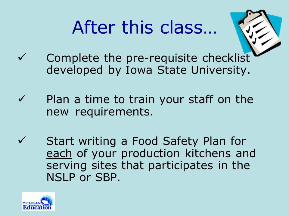 After this class… Complete the pre-requisite checklist developed by Iowa State University.