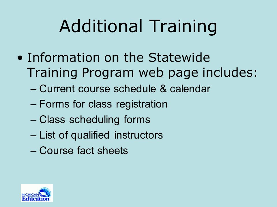 Additional Training Information on the Statewide Training Program web page includes: Current course schedule & calendar.